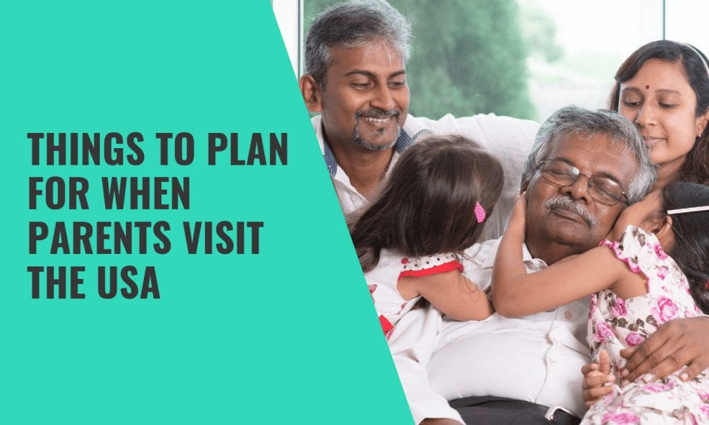 Things to Plan for When Parents Visit the USA