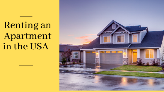 RENTING AN APARTMENT IN THE USA